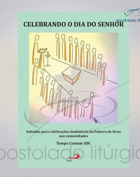 Livro Celebrando o Dia do Senhor – Tempo Comum ABC COD 15355-0000