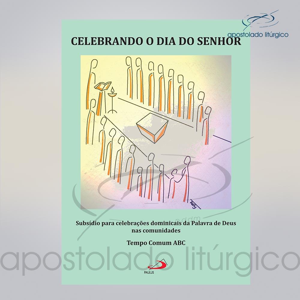 Livro Celebrando o Dia do Senhor Tempo Comum ABC COD 15355 0000 | Apostolado Litúrgico Brasil