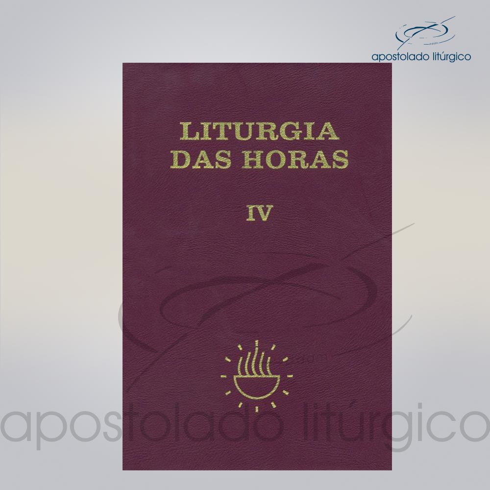 Livro Liturgia das Horas 4 COD 15119 0000 | Apostolado Litúrgico Brasil