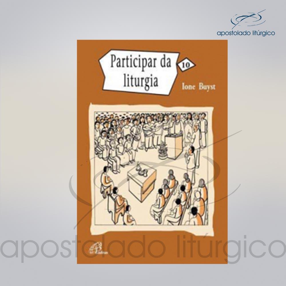 Livro Volume 10 Participar da Liturgia COD 05880 0000 | Apostolado Litúrgico Brasil
