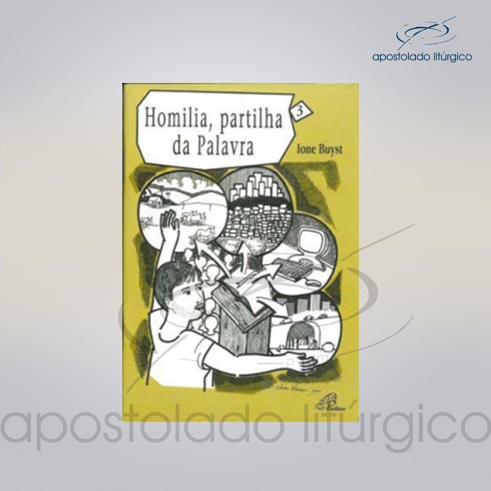 Livro Volume 3 Homilia Partilha da Palavra COD 05246 0000 | Apostolado Litúrgico Brasil