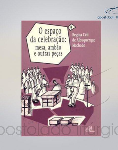 Livro Volume 4 – O Espaco Da Celebracao Mesa, ambao e outras pecas COD 05245-0000