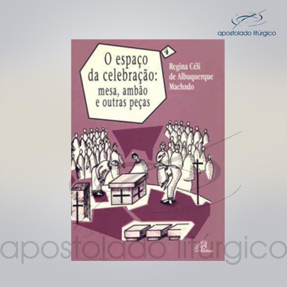 Livro Volume 4 O Espaco Da Celebracao Mesa ambao e outras pecas COD 05245 0000 | Apostolado Litúrgico Brasil