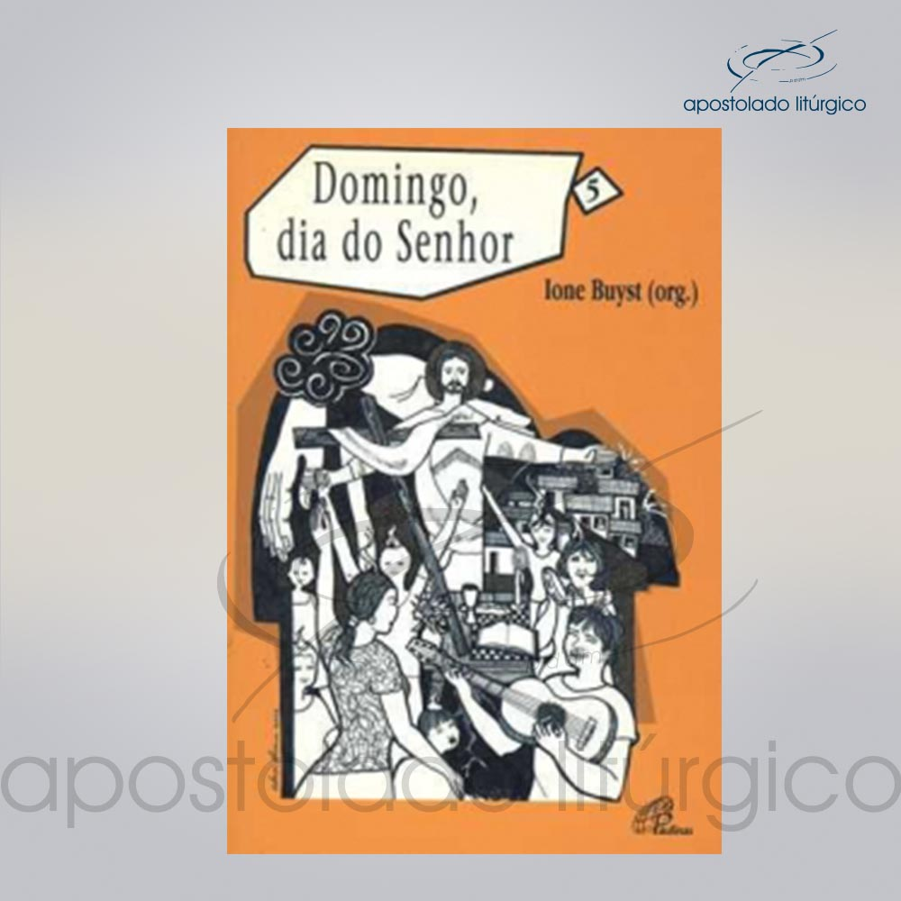 Livro Volume 5 Domingo Dia do Senhor COD 05249 0000 | Apostolado Litúrgico Brasil