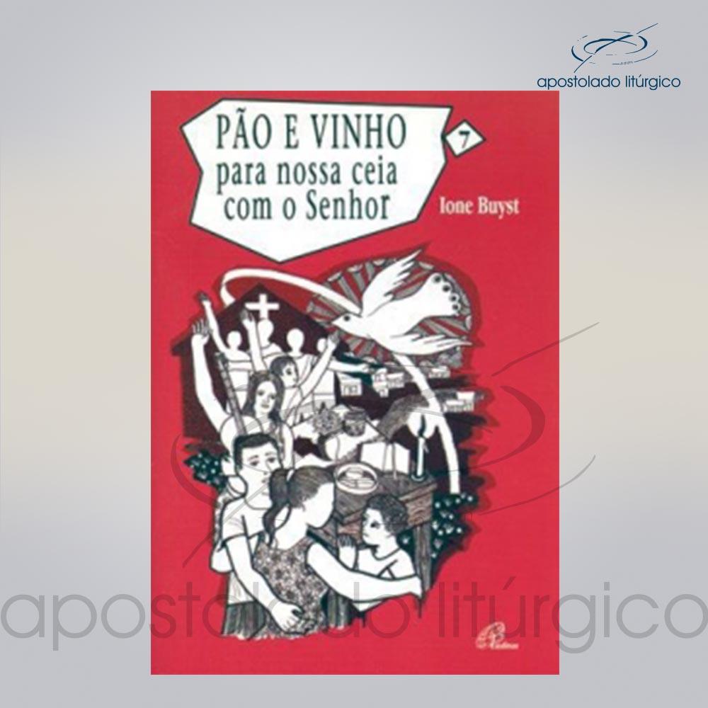 Livro Volume 7 Pao e Vinho para nossa ceia com o Senhor COD 05407 0000 | Apostolado Litúrgico Brasil