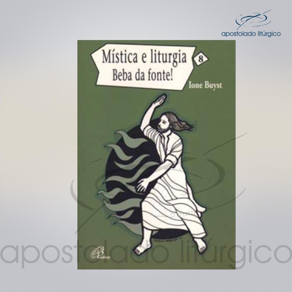 Livro Volume 8 Mistica e Liturgia Beba das fontes COD 05250 0000 | Apostolado Litúrgico Brasil
